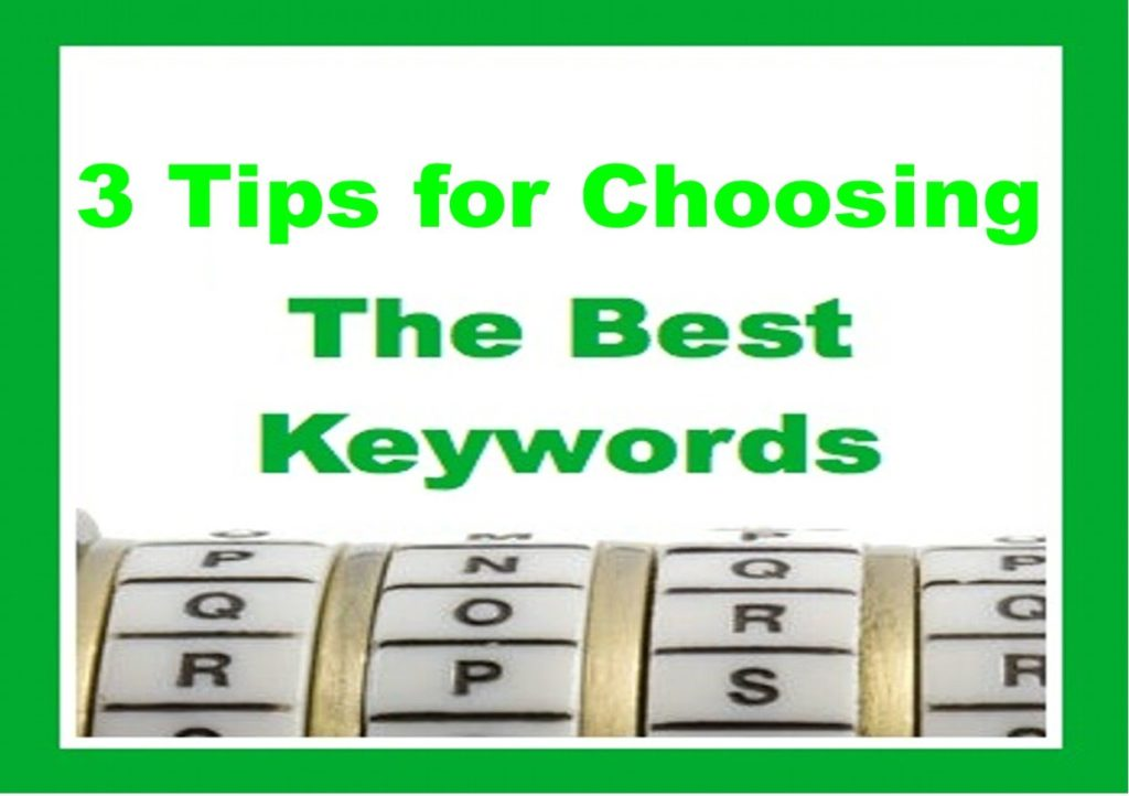 3 Tips for Choosing the Best Keywords